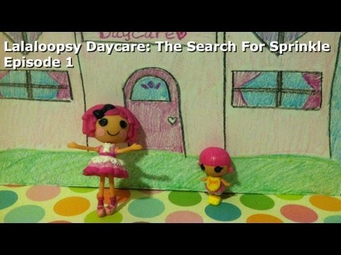 Lalaloopsy Daycare: The Search For Sprinkle | Episode 1