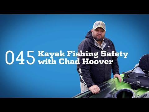 Tips And Tricks: Kayak Fishing Safety With Chad Hoover