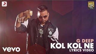 G Deep - Kol Kol Ne  | Album Gadar | Lyric Video