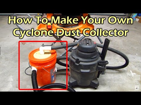 How To Make a Cyclone Dust Collector for Your Shop Vacuum