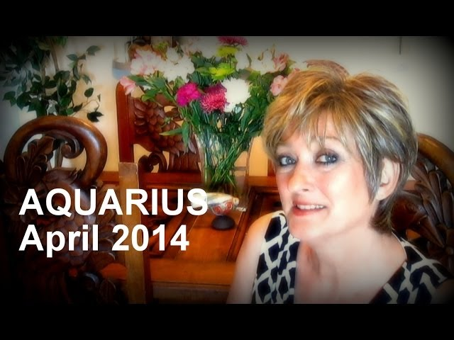 AQUARIUS APRIL 2014 Astrology Forecast - Karen Lustrup