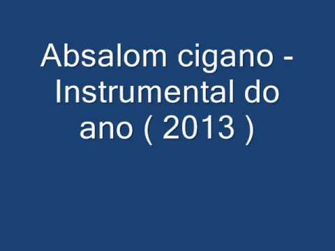 Absalom Cigano  Instrumental Do Ano ( 2013 ) video