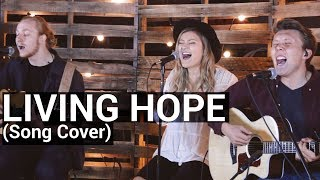 Living Hope (Song Cover) // Zeal Creative Media