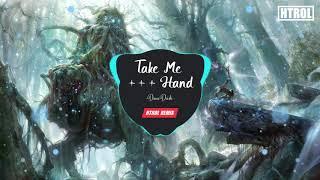 Take Me Hand ( Htrol Remix ) - Nhạc tiktok gây nghiện 2019 |