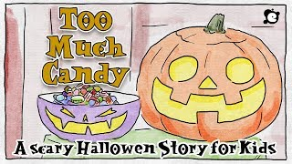 Scary Halloween Story For Kids - Too Much Candy by ELF Learning
