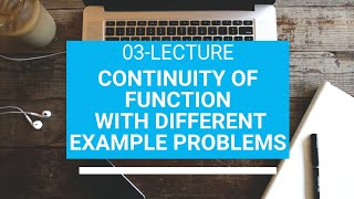 03. Continuity of Function in detail | Example Problems || #infrano