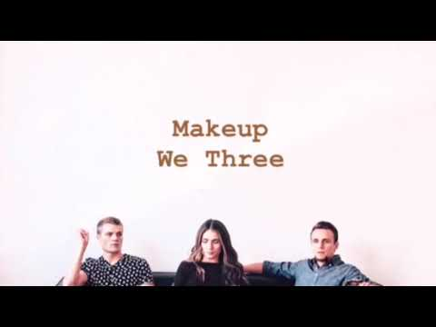 Download  We Three ~ Makeup s Gratis, download lagu terbaru