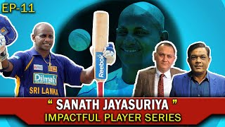 SANATH JAYASURIYA | EP 11 | Impacful Player Series | Caught Behind