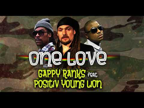 Positiv Young Lion feat Gappy Ranks One Love
