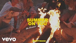 PRETTYMUCH - Summer On You (Bonfire Remix) [Audio]