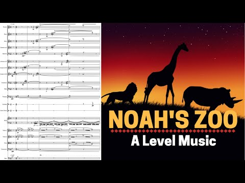 *Full Marks* A Level Music 2016 - Noah's Zoo