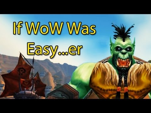 If WoW Was Easy...er by Wowcrendor (WoW Machinima)