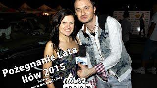 Pożegnanie Lata w Iłowie 2015 - After Party - Disco-Polo.info