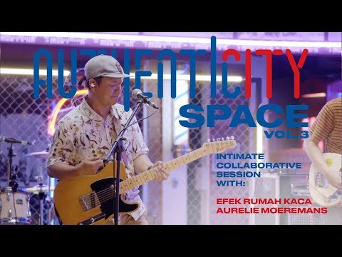 Download  Authenticity Space Vol.3 - Efek Rumah Kaca X Aurelie Moeremans Full Performance Gratis, download lagu terbaru