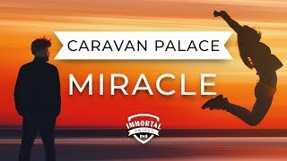 Caravan Palace Miracle Electro Swing