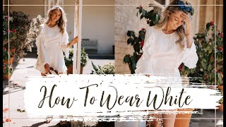 HOW TO WEAR WHITE // Spring / Summer Outfit Ideas  // Fashion Mumblr