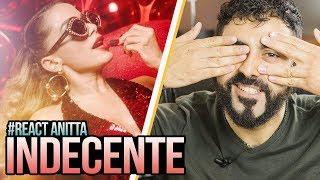 Ouça REAGINDO a Anitta - Indecente