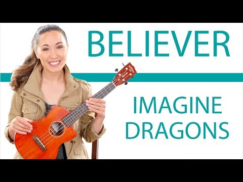 Believer - Imagine Dragons Ukulele Tutorial With Fingerpicking And Play Along