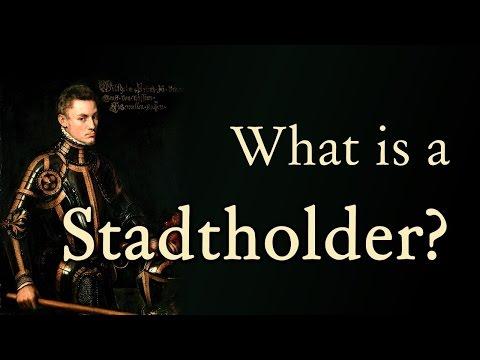 What is a Stadtholder? / Wat is een Stadhouder? (Dutch Republic - European History)