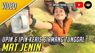 Mat Jenin - Upin & Ipin : Keris Siamang Tunggal