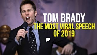 Tom Brady | The Most Viral Speech of 2019 - Most Inspiring Ever!!!