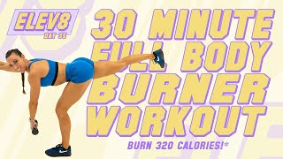 30 Minute FULL BODY BURNER Workout!