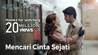 Cakra Khan - Mencari Cinta Sejati (Official Music Video) Ost. Rudy Habibie