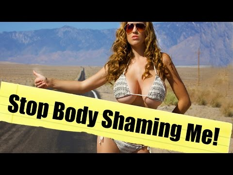Why Body Shaming is OKAY!