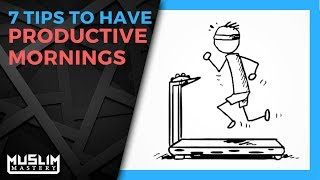 7 Tips to Have Productive Mornings