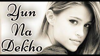 Hindi Sher O Shyari | Yun Na Dekho