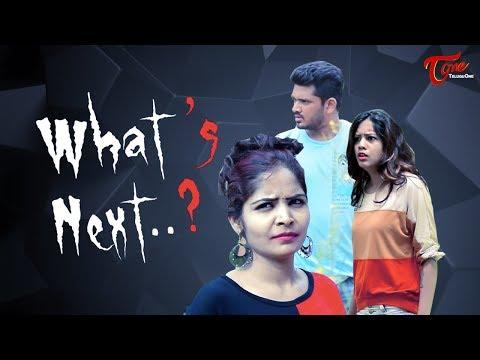What's Next..? Latest Telugu Independent Film 2018   Directed by Sundeep Madduru (Deepu)   TeluguOne