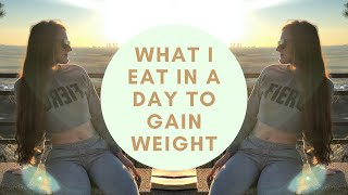 WHAT I EAT IN A DAY TO GAIN WEIGHT