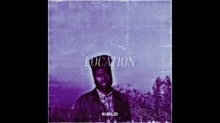 Khalid - Location (Chopped & Screwed)