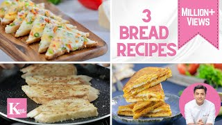 3 Bread Recipes | Chilli Cheese Toast | Garlic Bread | Bread Pakora | Kunal Kapur Recipes