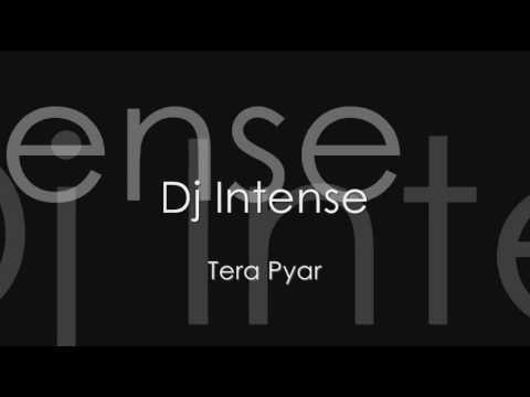 Dj Intense - Tera Pyar