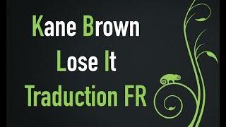 Download Lagu Kane Brown - Lose It [Traduction FR] Gratis STAFABAND