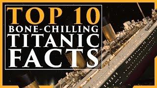 Top 10 Bone-Chilling Titanic Facts