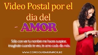 Video Postal Por El Dia Del Amor