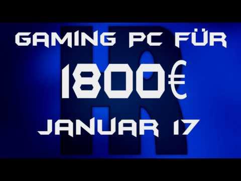 Gaming Pc für 1800€ Januar 2017 | PC günstig kaufen / Computer billig zusammenstellen