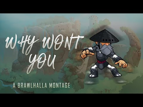 Why Won't You | A Brawlhalla Montage