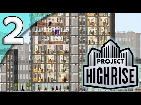 Project Highrise *First Taste* - 2. Home Sweet Home - Let's Play Project Highrise Gameplay
