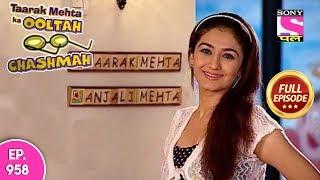 Taarak Mehta Ka Ooltah Chashmah - Full Episode 958 - 13th February , 2018