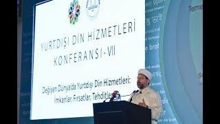 Diyanet İşleri Başkanı Erbaş, 7. Yurt Dışı Din Hizmetleri Konferansı'na katıldı.