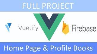 ПРОЕКТ Vue.js+Vuetify+Firebase (RU): #16 - Home Page & Profile Books