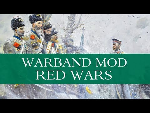 The Red Wars 1.6 (Warband Mod - Special Feature) - Part 1