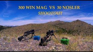 300 Win Mag VS 30 Nosler ShootOut