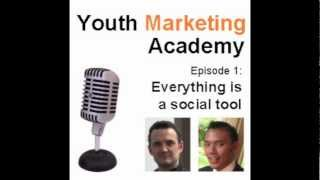 [Youth Marketing Academy] Radio - Episode 1 - Everything is a social tool