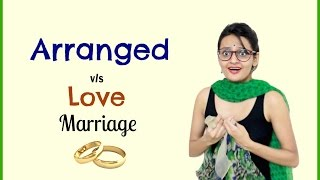 Arranged Marriage v/s Love Marriage