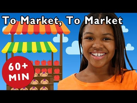 To Market, To Market and More | Nursery Rhymes from Mother Goose Club!