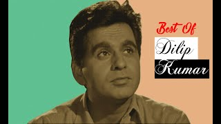 10 All Time Best Performances of Dilip Kumar